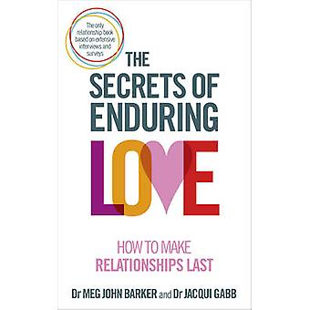 Hemmelighederne af varig kærlighed - hvordan man laver relationer sidste af Meg Jensen