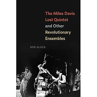 The Miles Davis Lost Quintet and Other Revolutionary Ensembles (Paperback)