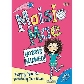 Maisie Mae: 01 No Boys Allowed