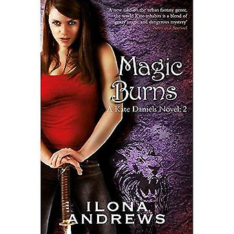 Magiska brännskador: En Kate Daniels roman: 2: en Kate Daniels roman, bok 2
