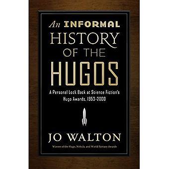 En informell historia av Hugos: en personlig titt tillbaka på Hugo Awards, 1953-2000