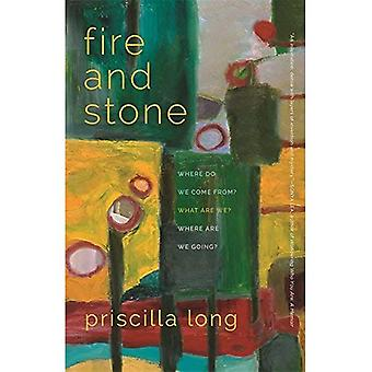 Fire and Stone: Where Do We Come From? What Are We? Where Are We Going? (Crux: The Georgia Series in Literary...