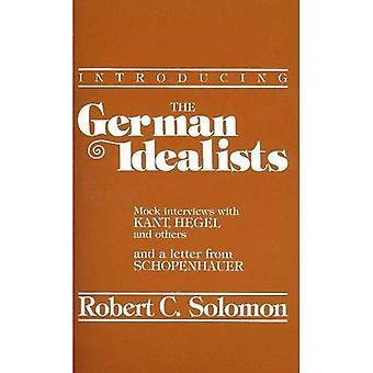 Einführung der deutschen Idealisten: verspotten Interviews mit Kant, Hegel, Fichte, Schelling, Reinhold, Jacobi, Schlegel und einen Brief von Schopenhauer (philosophische Dialog-Serie)