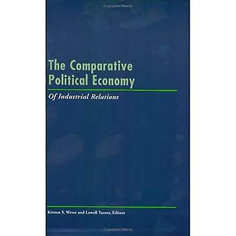 The Comparative Political Economy of Industrial Relations
