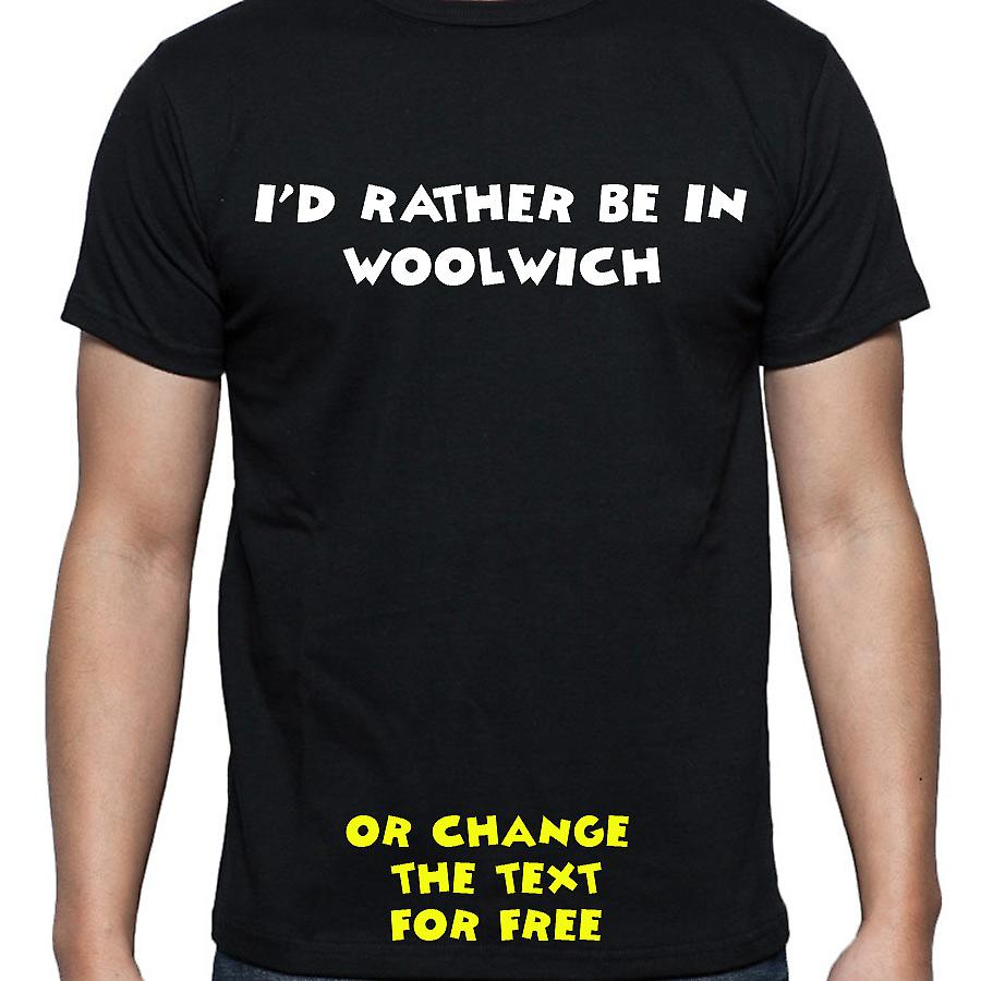 I'd Rather Be In Woolwich Black Hand Printed T shirt