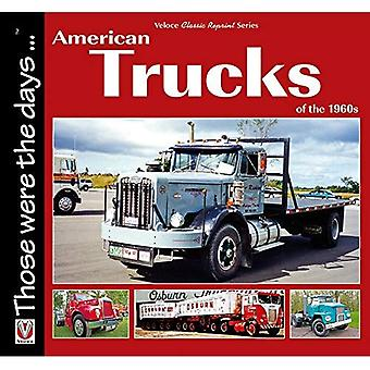 American Trucks of the 1960s�(Those were the days ...�series)