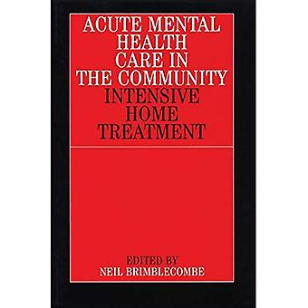 Acute Mental Health Care in the Community: Intensive Home Treatment