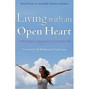 Att leva med ett öppet hjärta: hur man odla medkänsla i vardagen