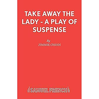 Take Away the Lady - A Play of Suspense