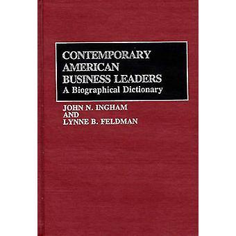 Contemporary American Business Leaders A Dictionnaire biographique par Ingham & N. John