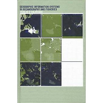 Geographic Information Systems in Oceanography and Fisheries by Valavanis & Vasilis