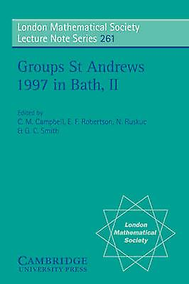 Groups St Andrews 1997 in Bath Volume 2 by Campbell & C.