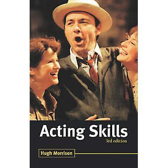 ACTING SKILLS by MORRISON & HUGH