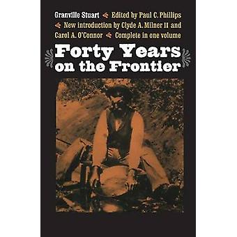 Forty Years on the Frontier by Stuart & Granville