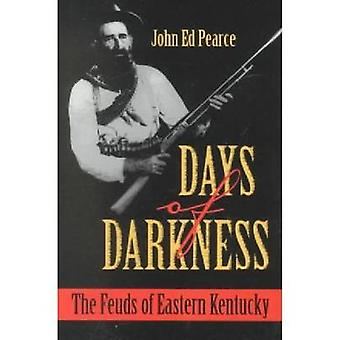 Days of Darkness The Feuds of Eastern Kentucky by Pearce & John Ed