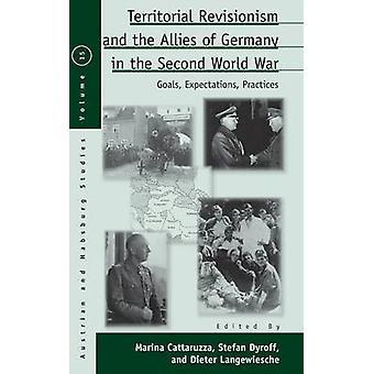 Territoriell Revisionism och allierade Tyskland i andra världskriget mål förväntningar praxis av Cattaruzza & Marina
