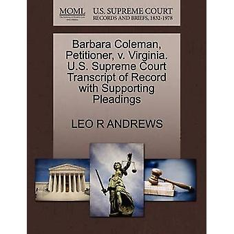 Barbara Coleman Petitioner v. Virginia. U.S. Supreme Court Transcript of Record with Supporting Pleadings by ANDREWS & LEO R