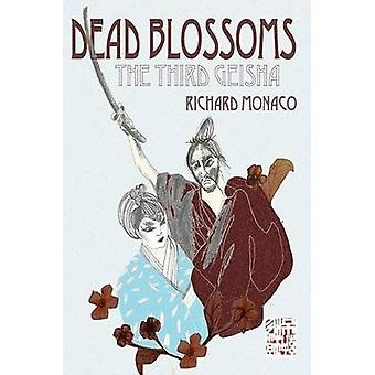Dead Blossoms The Third Geisha by Monaco & Richard