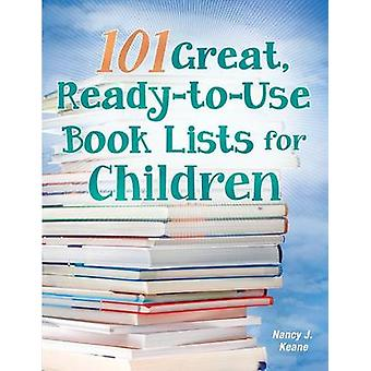 101 Great ReadytoUse Book Lists for Children by Keane & Nancy