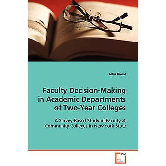 Faculty DecisionMaking in Academic Departments of TwoYear Colleges by Kowal & John