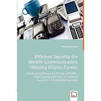 Segurança eficiente para comunicação móvel utilizando curvas elípticas por Koschuch & Manuel