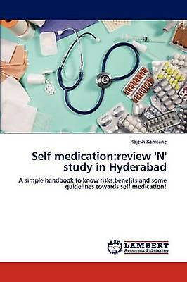 Self medicationreview N study in Hyderabad by Kamtane & Rajesh