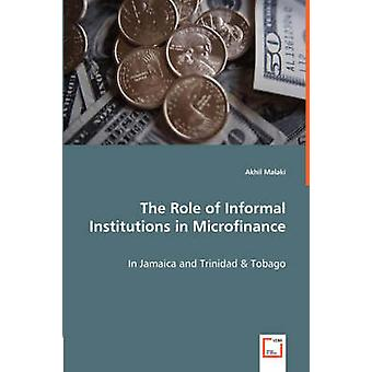 The Role of Informal Institutions in Microfinance  In Jamaica and Trinidad  Tobago by Malaki & Akhil