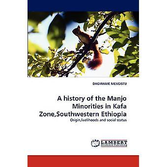 En historie Manjo minoritetsgrupper i Kafa ZoneSouthwestern Etiopia av MENGISTU & DAGMAWIE