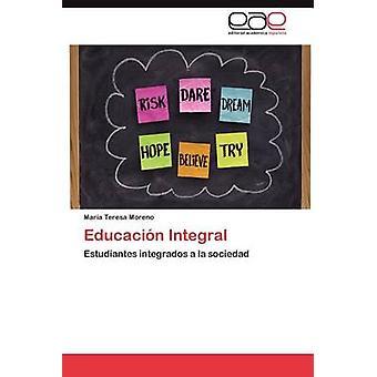 Educacin Integral af Moreno Mara Teresa