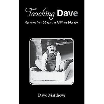 Undervisning Dave - minnen från 50 års heltidsstudier av Dave