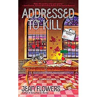 Addressed to Kill by Jean Flowers - 9780425279120 Book