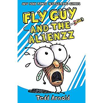 Fly Guy and the Alienzz (Fly Guy #18) by Tedd Arnold - 9780545663182