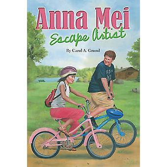 Anna Mei - Escape Artist by Carol A Grund - 9780819807946 Book