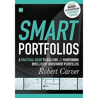 Smart Portfolios - A practical guide to building and maintaining intel