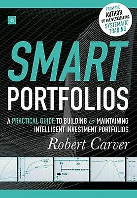 intelligent Portfolios - A practical guide to building and maintaining intel