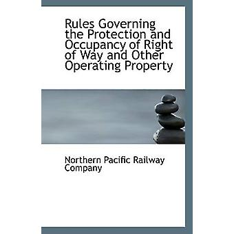 Rules Governing the Protection and Occupancy of Right of Way and Othe