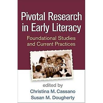 Pivotal Research in Early Literacy - Foundational Studies and Current