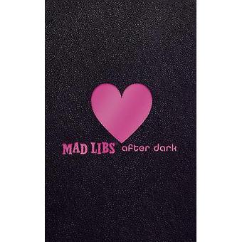 Mad Libs After Dark by Mad Libs After Dark - 9781524788681 Book