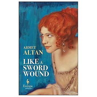 Like A Sword Wound by Like A Sword Wound - 9781609454746 Book