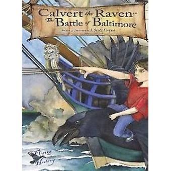 Calvert the Raven in the Battle of Baltimore by Jonathon Scott Fuqua