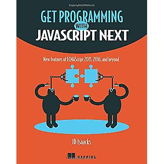 Get Programming with JavaScript Next by J. D. Isaacks - 9781617294204