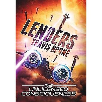 Lenders - The Unlicensed Consciousness by Lenders - The Unlicensed Cons
