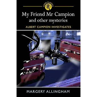 My Friend Mr Campion and Other Mysteries by Margery Allingham - 97818