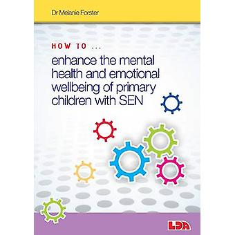 How to Enhance the Mental Health and Emotional Wellbeing of Primary C