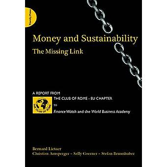 Money and Sustainability - The Missing Link - Report from the Club of