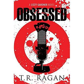 Obsessed by T. R. Ragan - 9781477824153 Book