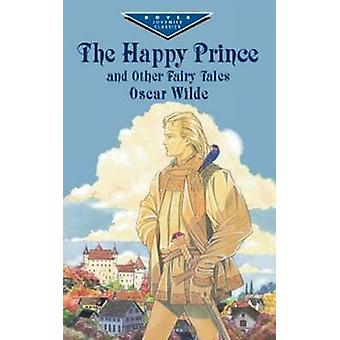 The Happy Prince and Other Fairy Tales by Oscar Wilde - 9780486417233