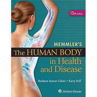 Memmler's the Human Body in Health and Disease (Paperback) by Cohen Barbara Janson Ba Msed Hull Kerry Phd