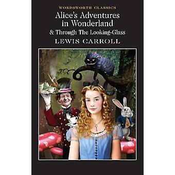 Alice's Adventures in Wonderland & Through the Looking-Glass (Wordsworth Classics) (Paperback) by Carroll Lewis