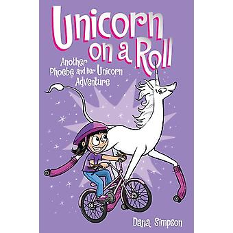 Unicorn on a Roll: Another Phoebe and Her Unicorn Adventure (Paperback) by Simpson Dana